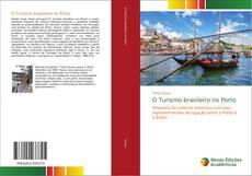 Bookcover of O Turismo brasileiro no Porto