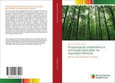 Bookcover of Programação matemática e simulação aplicadas na regulação florestal
