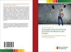 Bookcover of Simulação como Ferramenta de Ensino de Mecânica dos Fluidos