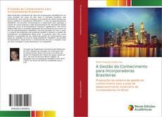 Обложка A Gestão do Conhecimento para Incorporadoras Brasileiras
