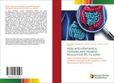 Bookcover of Ação anti-inflamatória mediada pelo receptor Muscarínico M1 na colite