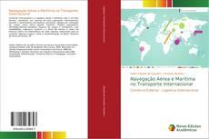 Bookcover of Navegação Aérea e Marítima no Transporte Internacional