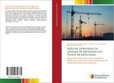 Bookcover of Ação de carbonatos na reologia de bentonitas em fluidos de perfuração