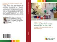Copertina di Atividade não citotóxica do veneno de B. jararacussu