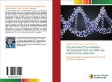 Bookcover of Estudo das Propriedades Termodinâmicas do DNA via Coeficientes Wavelet