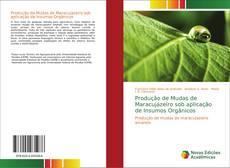 Capa do livro de Produção de Mudas de Maracujazeiro sob aplicação de Insumos Orgânicos