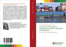 Custos de Transporte e Produção de Soja no Sudoeste da Amazônia的封面