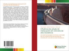 Capa do livro de Influência da adição de metacaulim em concreto de alta resistência