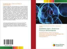 Buchcover von Diabetes tipo I, Exercício Físico e Antioxidante