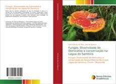 Обложка Fungos: Diversidade de Oomicetos e conservação na Lagoa do Sambico
