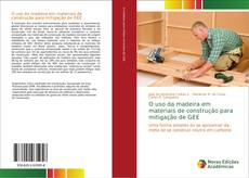 O uso da madeira em materiais de construção para mitigação de GEE kitap kapağı