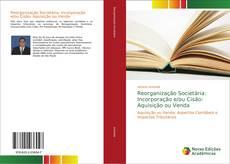 Capa do livro de Reorganização Societária: Incorporação e/ou Cisão: Aquisição ou Venda