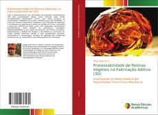 Bookcover of Processabilidade de Resinas Vegetais na Fabricação Aditiva (3D)