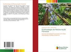 Bookcover of Ecofisiologia da Restauração Florestal