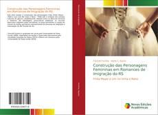 Capa do livro de Construção das Personagens Femininas em Romances de Imigração do RS