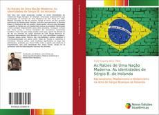 Portada del libro de As Raízes de Uma Nação Moderna. As identidades de Sérgio B. de Holanda