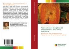 Bookcover of Racionalidade e exploração madeireira na Amazônia Brasileira