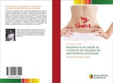 Couverture de Assistência em saúde às mulheres em situação de abortamento provocado