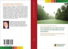 Bookcover of Otimização do uso de turbinas em pequenas hidrelétricas da Amazônia