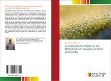 Bookcover of O impacto do Processo do Biodiesel em relação ao Meio Ambiente