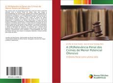 Bookcover of A (IR)Relevância Penal dos Crimes de Menor Potencial Ofensivo