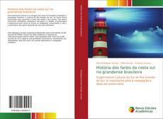 Bookcover of História dos faróis da costa sul rio grandense brasileira