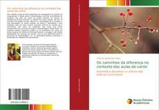 Bookcover of Os caminhos da diferença no contexto das aulas de canto