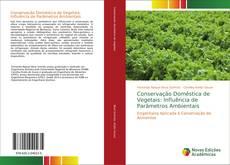 Capa do livro de Conservação Doméstica de Vegetais: Influência de Parâmetros Ambientais