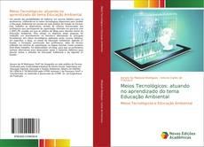 Bookcover of Meios Tecnológicos: atuando no aprendizado do tema Educação Ambiental