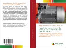 Bookcover of Modelo de motor de indução trifásico em coordenadas de fase em EMTP