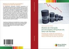 Capa do livro de Modelo de Interação Universidade e Empresas do Setor de Petróleo