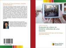 Bookcover of Produção de vídeos de História: reflexões de uma docente