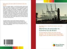 Portada del libro de Memórias da exclusão no Extremo-Sul do Brasil