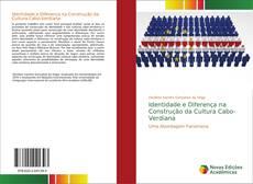 Bookcover of Identidade e Diferença na Construção da Cultura Cabo-Verdiana
