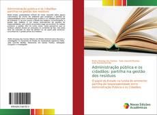Buchcover von Administração pública e os cidadãos: partilha na gestão dos resíduos
