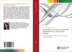 Capa do livro de Gramática da Forma, Desenho Paramétrico e Fabricação Digital