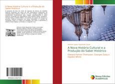 Bookcover of A Nova História Cultural e a Produção do Saber Histórico