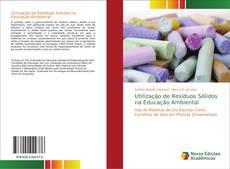 Bookcover of Utilização de Resíduos Sólidos na Educação Ambiental