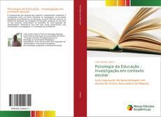 Bookcover of Psicologia da Educação - Investigação em contexto escolar