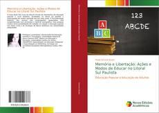Capa do livro de Memória e Libertação: Ações e Modos de Educar no Litoral Sul Paulista