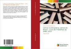 Bookcover of Letras na Amazônia, Letras do Brasil - Livro de Trabalhos do ENEL 2017