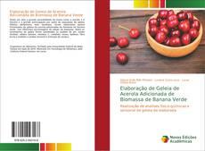 Capa do livro de Elaboração de Geleia de Acerola Adicionada de Biomassa de Banana Verde