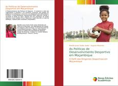 Bookcover of As Politicas de Desenvolvimento Desportivo em Moçambique
