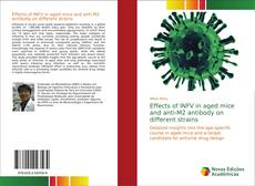 Bookcover of Effects of INFV in aged mice and anti-M2 antibody on different strains