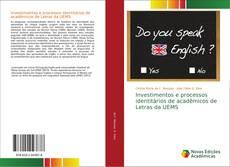 Bookcover of Investimentos e processos identitários de acadêmicos de Letras da UEMS