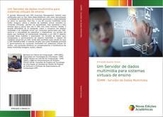 Bookcover of Um Servidor de dados multimídia para sistemas virtuais de ensino