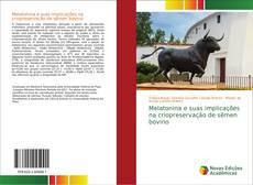 Bookcover of Melatonina e suas implicações na criopreservação de sêmen bovino