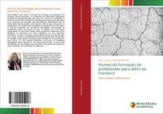 Bookcover of Rumos da formação de professores para além da fronteira