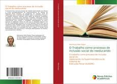 O Trabalho como processo de inclusão social do reeducando kitap kapağı
