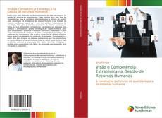 Bookcover of Visão e Competência Estratégica na Gestão de Recursos Humanos